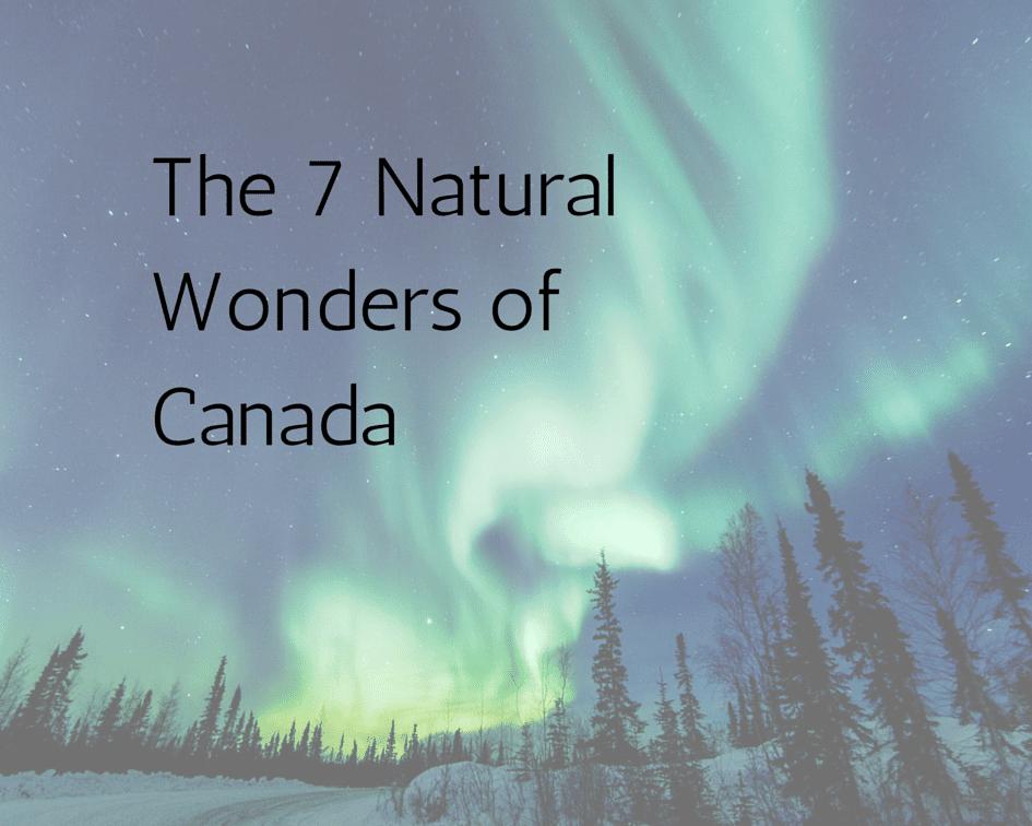 7 Natural Wonders of Canada