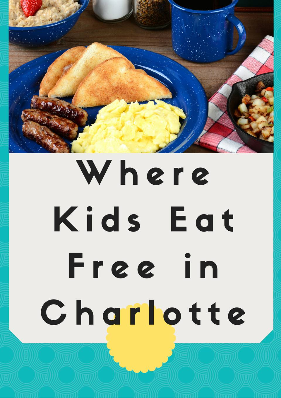 Where Kids Eat Free in Charlotte graphic