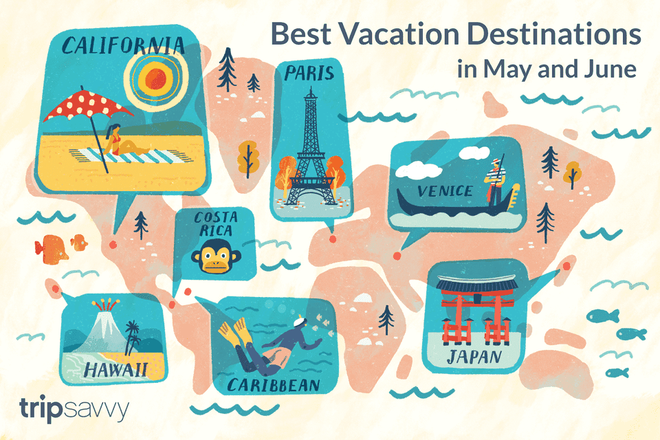 Best Vacation Destinations In May June