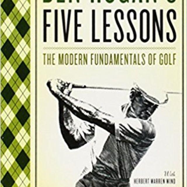 Las cinco lecciones de Ben Hogan: los fundamentos modernos del golf