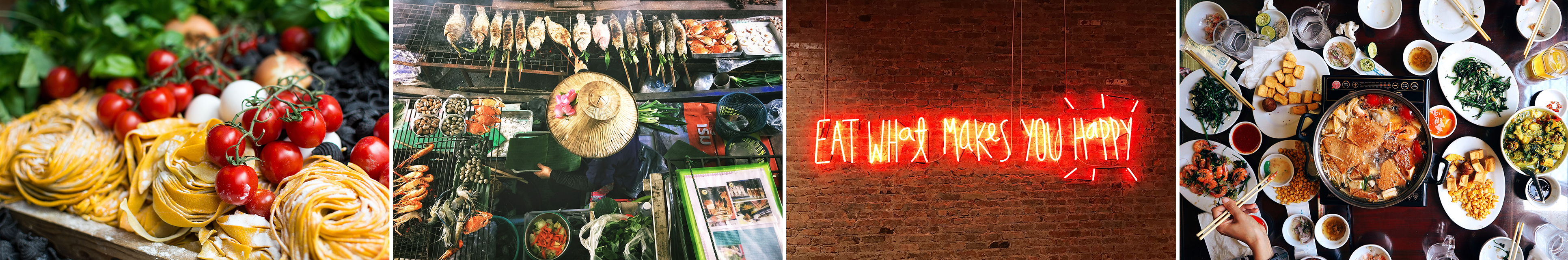 A collage of pictures including a food market cooking seafood, fresh vegetables, and a neon light sign saying Eat What Makes You Happy